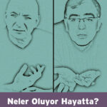 Neler Oluyor Hayatta? 10 Başlıkta Türkiye ve Dünya Analizi (TÜKENDİ)