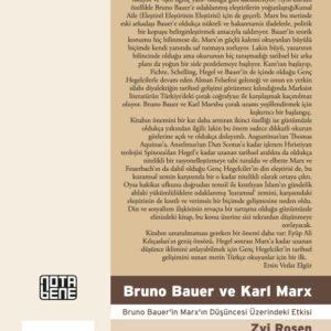 Bruno Bauer ve Karl Marx - Bruno Bauer'in Marx'ın Düşüncesi Üzerindeki Etkisi
