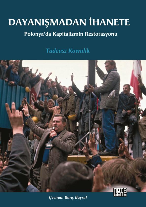Dayanışmadan İhanete Polonya'da Kapitalizmin Restorasyonu