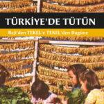 TÜRKİYE'DE TÜTÜN - REJİ'DEN TEKEL'E, TEKEL'DEN BUGÜNE