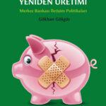 Paranın Toplumsal Yeniden Üretimi - Merkez Bankası İletişim Politikaları