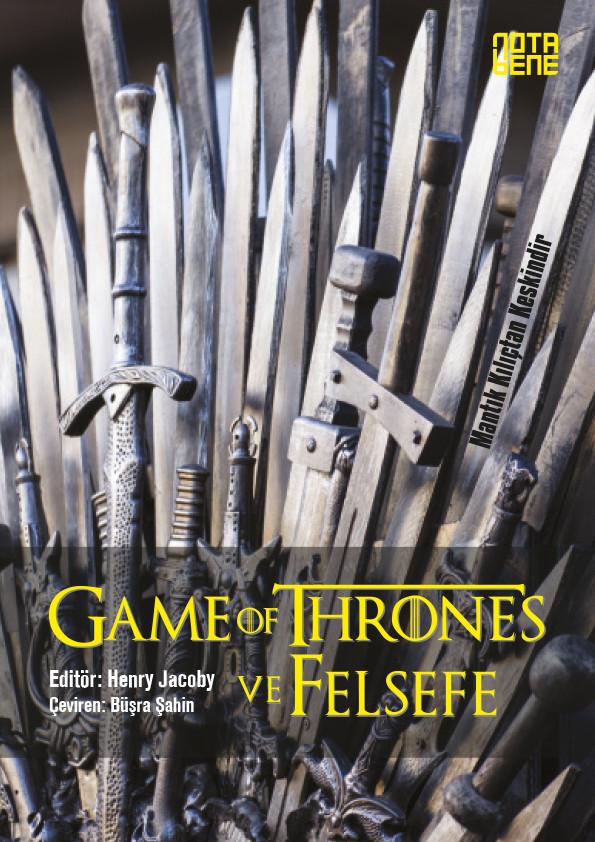 Game Of Thrones ve Felsefe Mantık Kılıçtan Keskindir