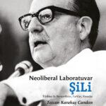 Neoliberal Laboratuvar: Şili (TÜKENDİ)