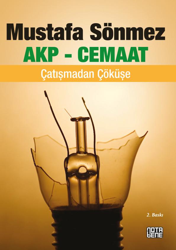 AKP - Cemaat / Çatışmadan Çöküşe