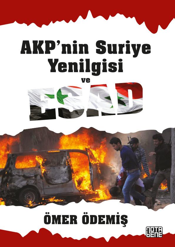 AKP'nin Suriye Yenilgisi ve Esad (TÜKENDİ)