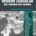 Fikret Başkaya'ya Saygı 2 - Modern Zamanlar: Bir Yokmuş Bir Varmış