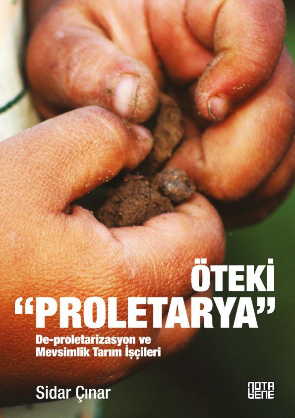 """Öteki """"Proletarya / De-proletarizasyon ve Mevsimlik Tarım İşçileri"""