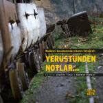 Madenci Kasabasında Yıkımın Fotoğrafı- Yerüstünden Notlar