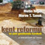 """Kent Reformu ve Yeni Gecekondu Hareketi Ve """"Kendi Evini Kendin Yap"""" Kılavuzu"""
