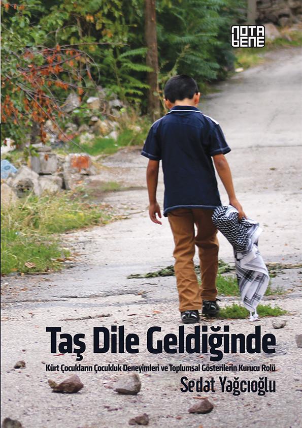 Taş Dile Geldiğinde - Kürt Çocukların Çocukluk Deneyimi ve Toplumsal Gösterilerin Kurucu Rolü (TÜKENDİ)