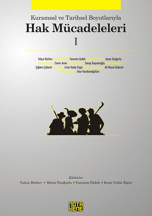Kuramsal ve Tarihsel Boyutlarıyla Hak Mücadeleleri 1 (TÜKENDİ)