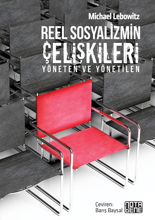 Reel Sosyalizmin Çelişkileri - Yöneten ve Yönetilen