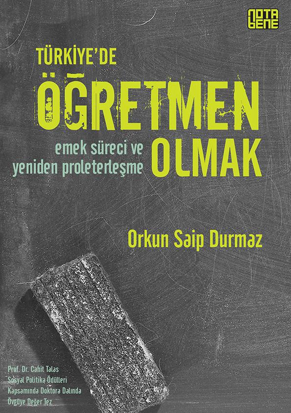 Türkiye'de Öğretmen Olmak - Emek Süreci ve Yeniden Proleterleşme