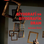 Biyografi ve Biyografik Dram