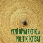 Yeni Diyalektik ve Politik İktisat