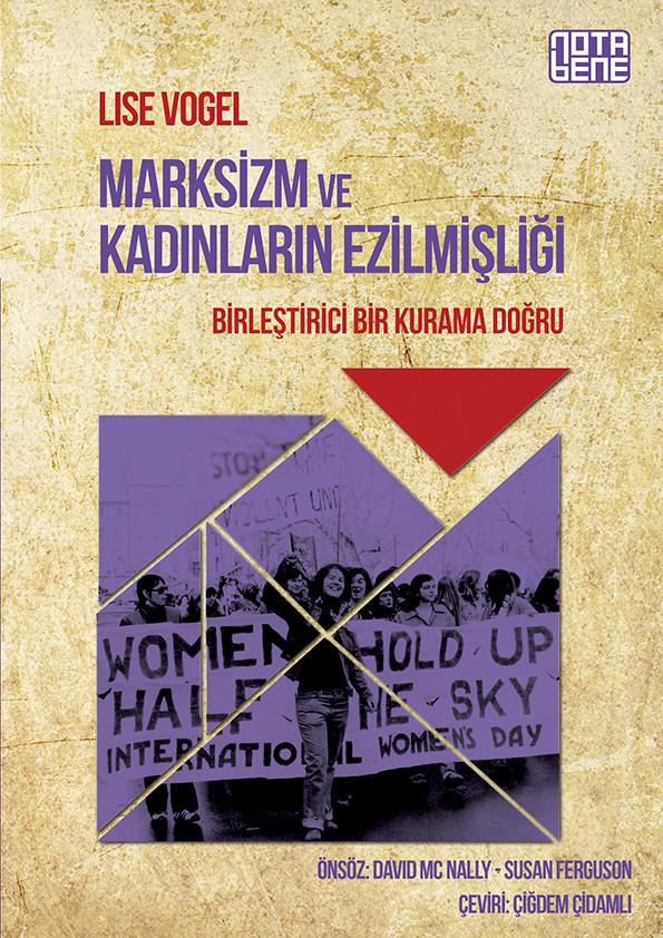 Marksizm ve Kadınların Ezilmişliği - Birleştirici Bir Kurama Doğru