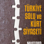 Türkiye Solu ve Kürt Siyaseti