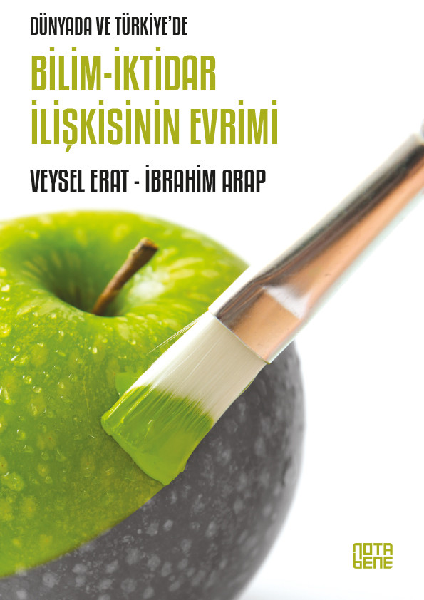 Dünyada ve Türkiye'de Bilim - İktidar İlişkisinin Evrimi