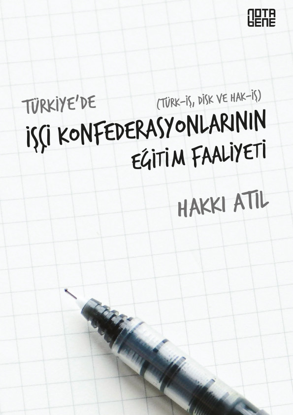Türkiye'de İşçi Konfederasyonlarının Eğitim Faaliyeti / Türk - İş - Disk ve Hak - İş