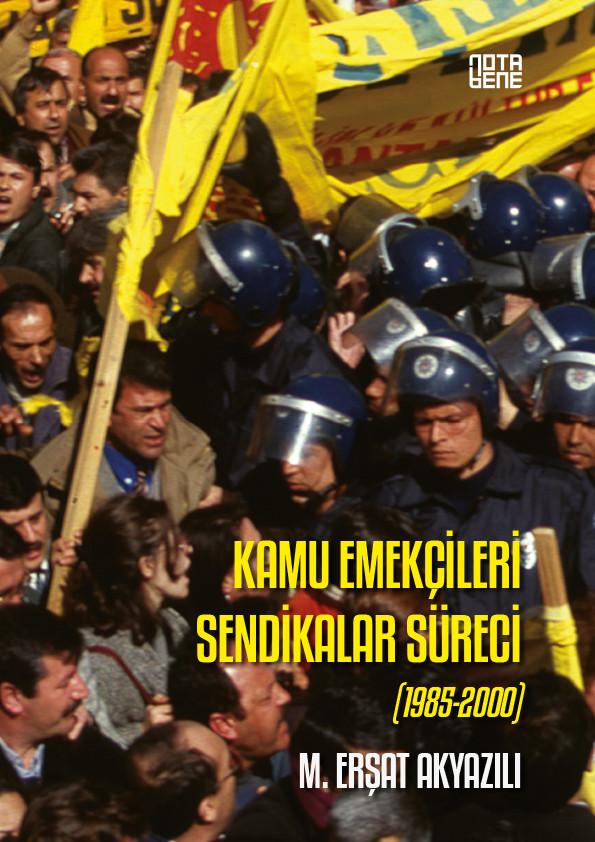 Kamu Emekçileri Sendikalar Süreci (1985-2000)