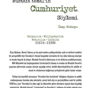 Mustafa Kemal'in Cumhuriyet Söylemi - Halkçılık, Milliyetçilik, Batıcılık, Laiklik (1919-1938)