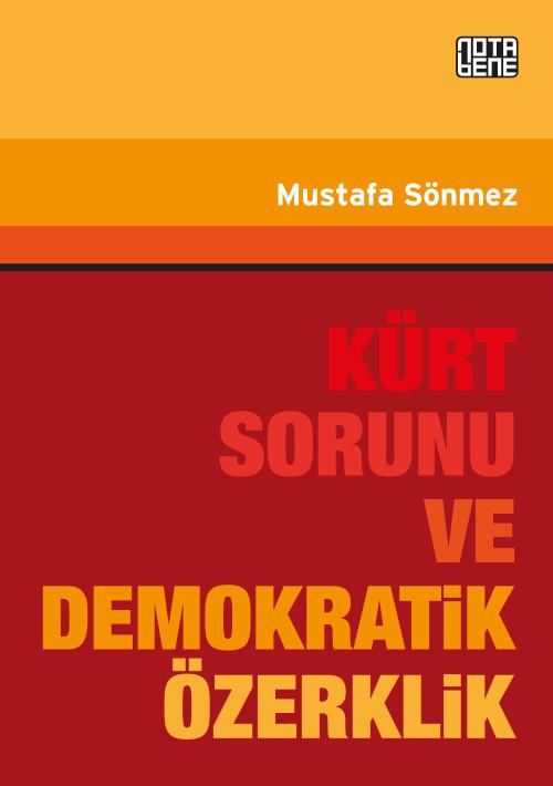 KÜRT SORUNU VE DEMOKRATİK ÖZERKLİK (TÜKENDİ)
