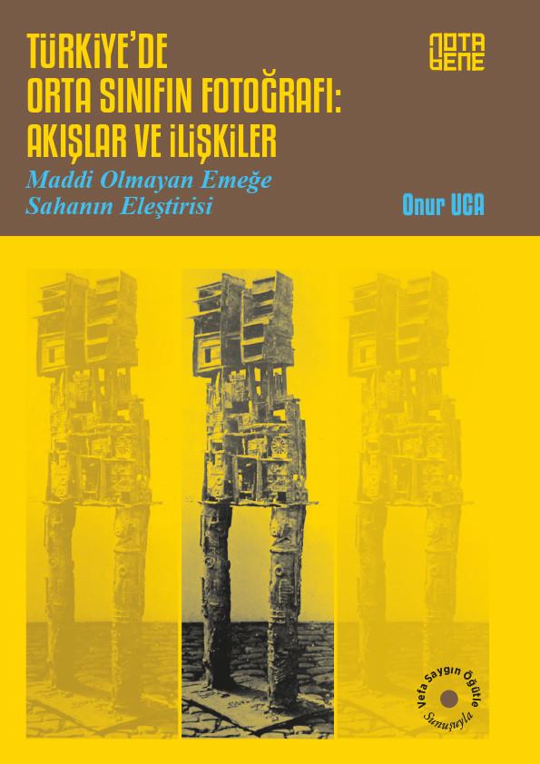 Türkiye'de Orta Sınıfın Fotoğrafı - Akışlar ve İlişkiler / Maddi Olmayan Emeğe Sahanın Eleştirisi