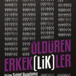 Öldüren Erkek(lik)ler - Eşine Şiddet Uygulamış Cezaevindeki Erkekler