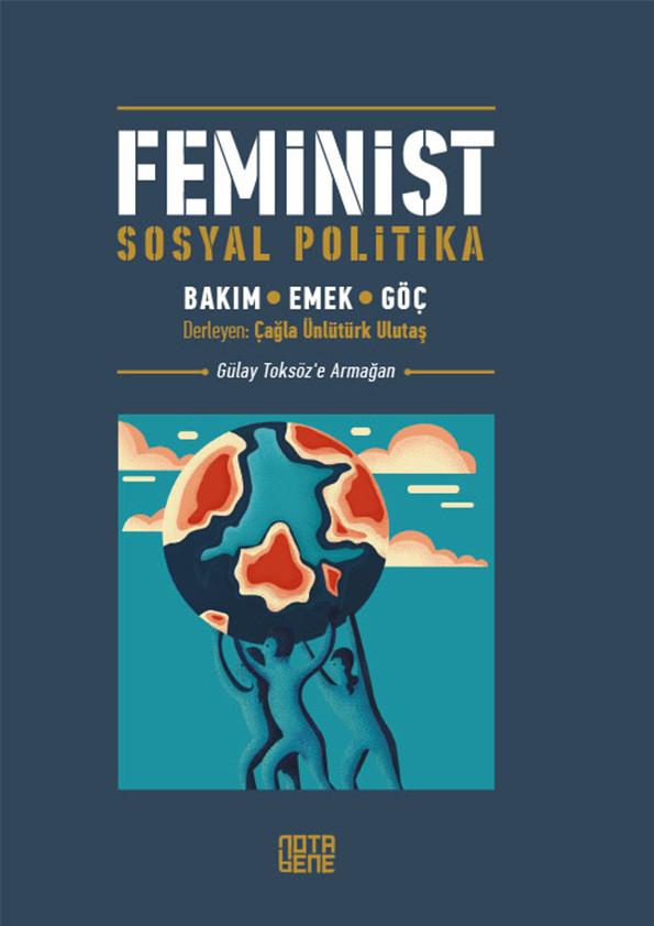 Feminist Sosyal Politika - Bakım, Emek, Göç