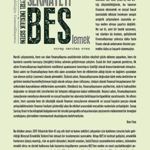 Sermayeyi BES'lemek - Bireysel Emeklilik Sistemi ve Emekliliğin Finansallaşması