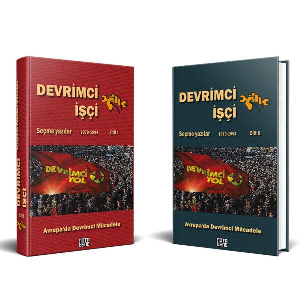 DEVRİMCİ İŞÇİ Avrupa'da Devrimci Mücadele Seçme Yazılar (1979-1994) - 1. Cilt-2. Cilt