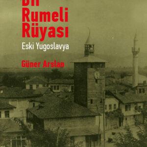 Bir Rumeli Rüyası: Eski Yugoslavya
