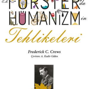 E.M. Forster'da HÜMANİZMİN TEHLİKELERİ