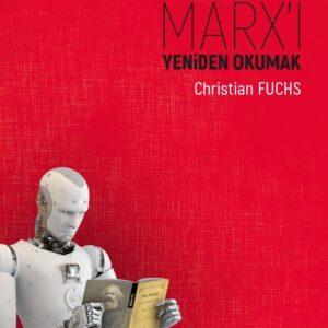 Dijital Kapitalizm Çağında MARX'I YENİDEN OKUMAK