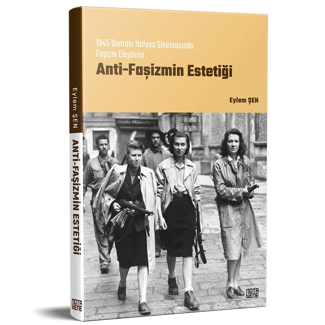 ANTİ-FAŞİZMİN ESTETİĞİ - 1945 Sonrası İtalyan Sinemasında Faşizm Eleştirisi